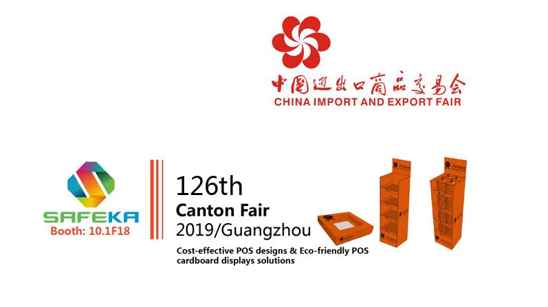 SAFEKA -Safeka Will Be Attending The Canton Fair 2019, Safeka Display Co,ltd
